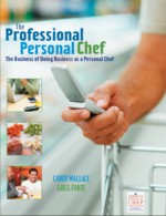 "The Definitive Textbook for Personal Chefs - ""The Professional Personal Chef"""